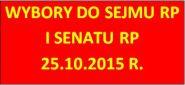 WYBORY DO SEJMU RP ISENATU RP - 25.10. 2015 R.